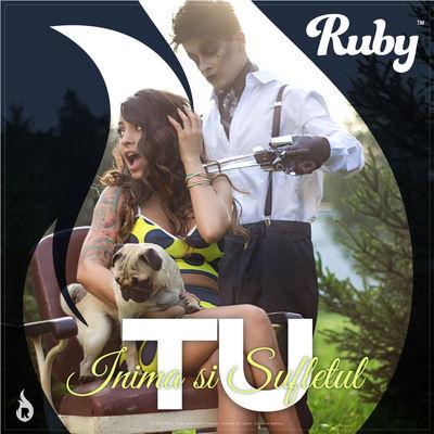 Ruby - Tu (Inima si Sufletul)