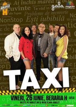 Concert Taxi pe 26 iunie la Beraria H