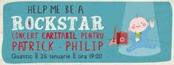 Help Me Be A Rockstar: Concert caritabil pentru Patrick-Philip pe 26 ianuarie in Quantic
