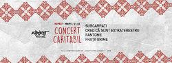 Concert caritabil Subcarpati, Cred Ca Sunt Extraterestru, Fratii Grime, Fantome