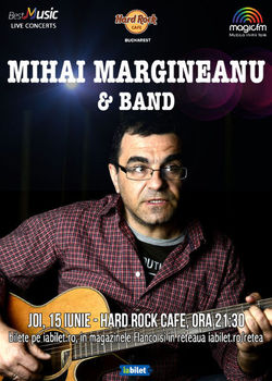Concert Mihai Margineanu pe 15 iunie la Hard Rock Cafe