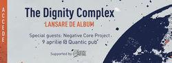 Concert The Dignity Complex pe 9 aprilie la Quantic