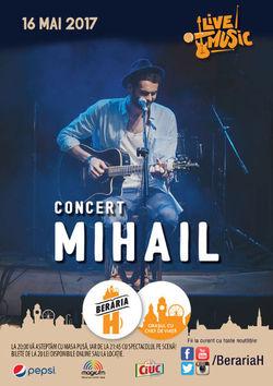 Concert Mihail pe 15 mai la Beraria H