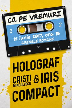 Ca pe vremuri: Holograf, Cristi Minculescu & Iris, Compact