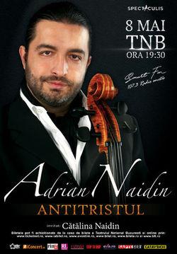 Concert Adrian Naidin: 'ANTITRISTUL'