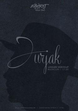 Jurjak - lansare de videoclip pe 17 mai la Expirat Halele Carol