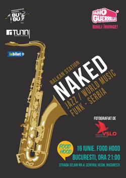 Balkan Station - Concert Naked (Serbia) pe 16 iunie la Food Hood