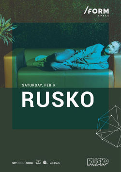 Rusko at /FORM SPACE