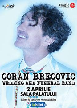 Goran Bregovic & Wedding and funeral band la Sala Palatului pe