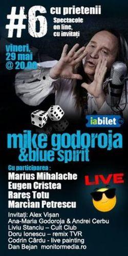 Mike Godoroja & Blue Spirit: #Sase cu prietenii