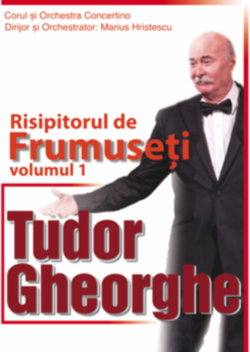 Tudor Gheorghe: Risipitorul de frumuseti
