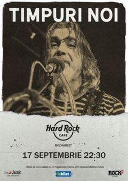 Concert Timpuri Noi pe 17 septembrie in Hard Rock Cafe