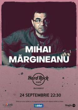 Concert Mihai Margineanu pe 24 septembrie in Hard Rock Cafe