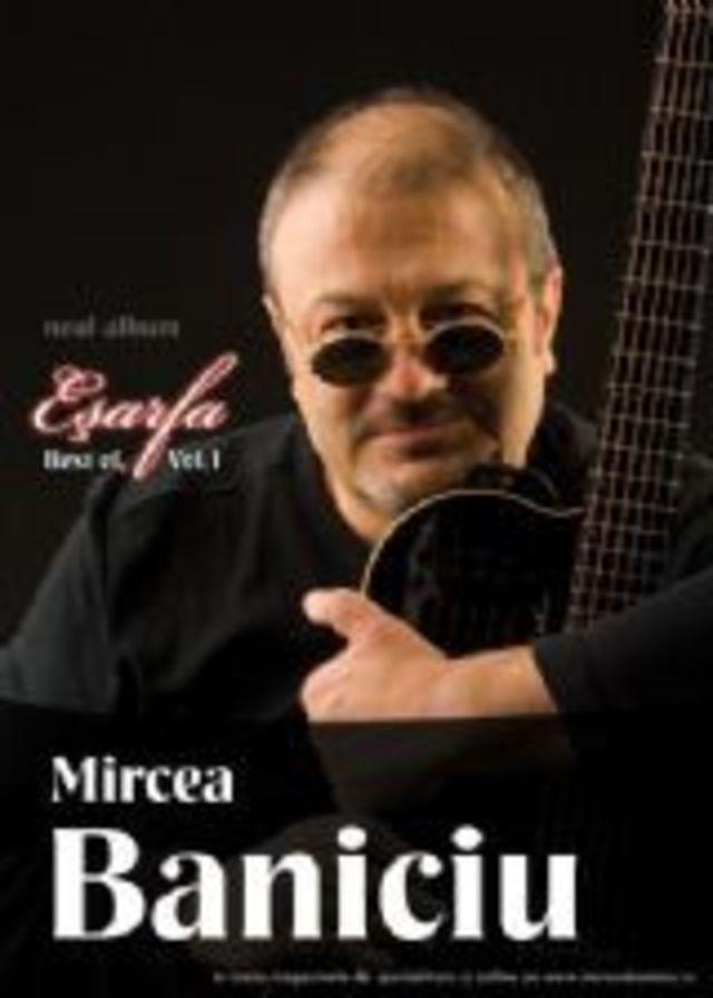Mircea Baniciu si prietenii lui concerteaza la Sala Palatului