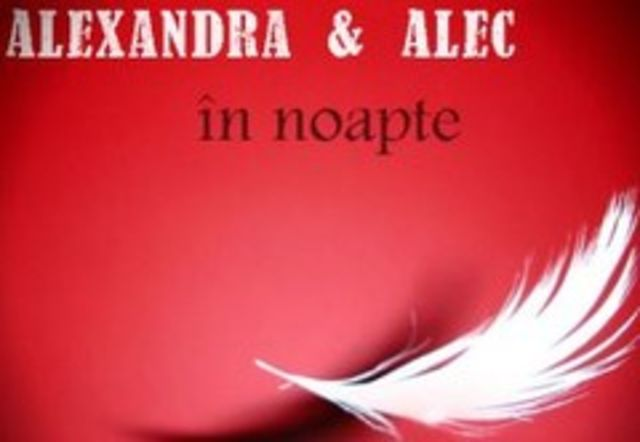 Alexandra & Alec In Noapte videoclip romantic (video)