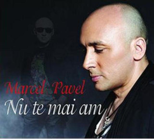 """Marcel Pavel lanseaza albumul """"Nu te mai am"""""""