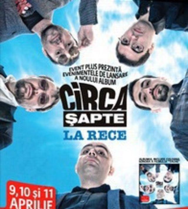 Circa Sapte lanseaza albumul `La Rece`