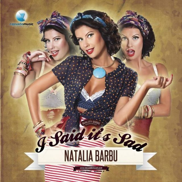 Natalia Barbu - I Said It's Sad (single nou)