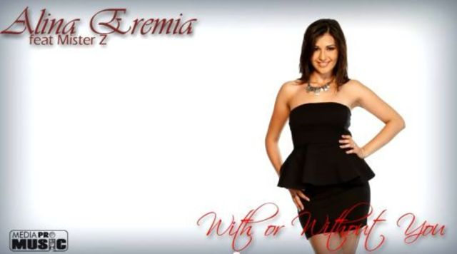 Alina Eremia feat Mister Z - With or Without You (single nou)