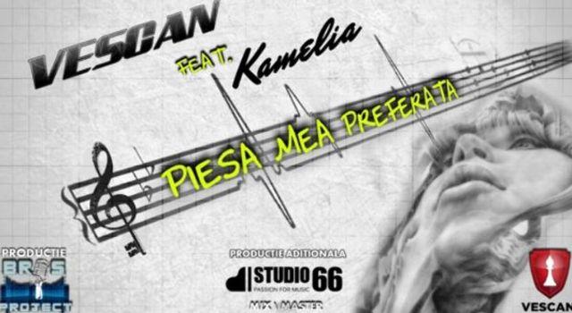 Download Vescan feat. Kamelia - Piesa mea preferata (single nou)