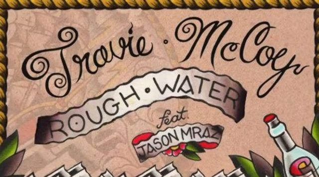 Travie McCoy ft. Jason Mraz - Rough Water (single nou)