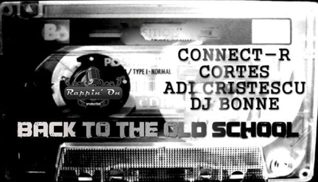Connect-R feat. Cortez, Adi Cristescu & DJ Bonne - Back 2 Old School (piesa noua)