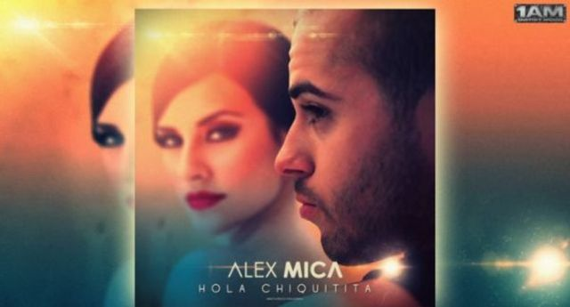 Alex Mica - Hola Chiquitita (single nou)