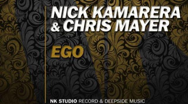 Nick Kamarera & Chris Mayer - EGO (Original Version)