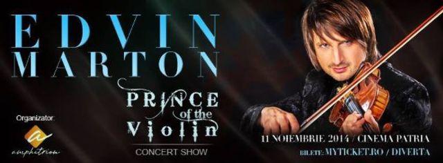 Concurs: o invitatie dubla la concertul Edvin Marton - Prince of the Violin la Cinema Patria
