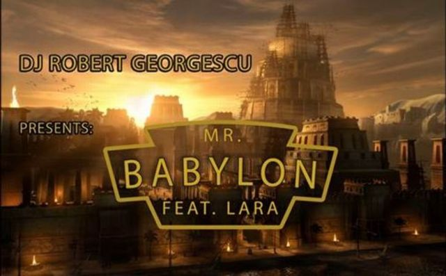 "Robert Georgescu lanseaza piesa ""Mr Babylon"" featuring Lara"