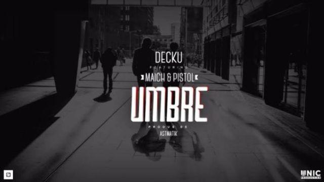 Decku feat. Maich & Pistol - Umbre (prod. Astmatik)