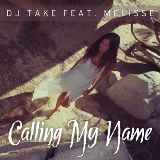 "DJ Take si Melisse lanseaza un nou single - ""Calling My Name"""