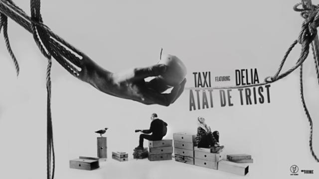 """Taxi si Delia au lansat single-ul si videoclipul """"Atat de trist"""""""