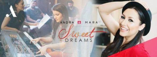 "Andra si Mara au lansat remix-urile piesei ""Sweet Dreams"""