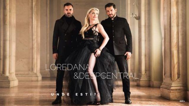 """DeepCentral si Loredana au lansat piesa """"Unde Esti?"""""""