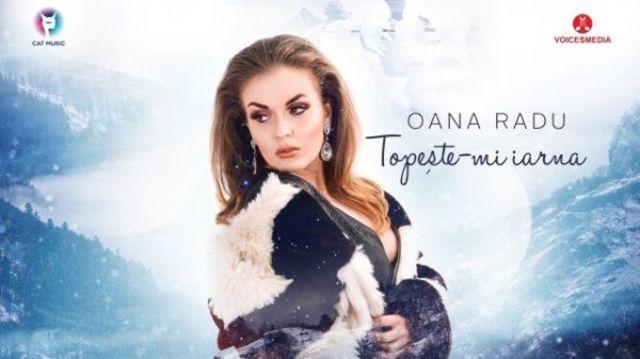 """Oana Radu incalzeste suflete cu piesa """"Topeste-mi iarna"""""""