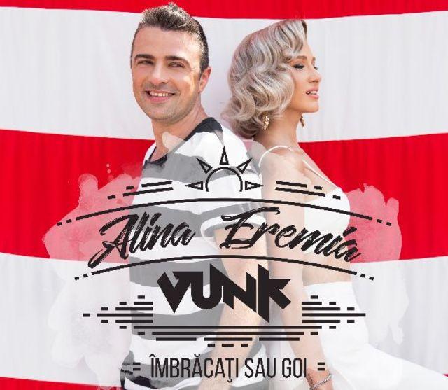 "Alina Eremia si Vunk au lansat piesa ""Imbracati sau Goi"""