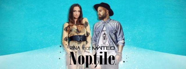 "Rina si Matteo lanseaza single-ul si videoclipul ""Noptile"""
