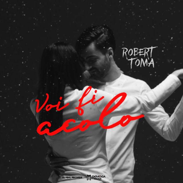 "Robert Toma a lansat piesa ""Voi fi acolo"""