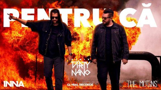 """""""Pentru ca"""", piesa semnata INNA feat. The Motans este remixata de DJ-ii de la Dirty Nano"""