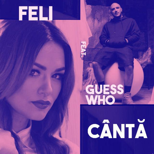 """Feli a lansat piesa """"Canta"""" in colaborare cu Guess Who (video)"""