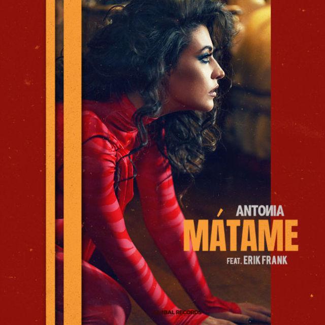 "Antonia lanseaza piesa ""Matame"", in colaborare cu Erik Frank"