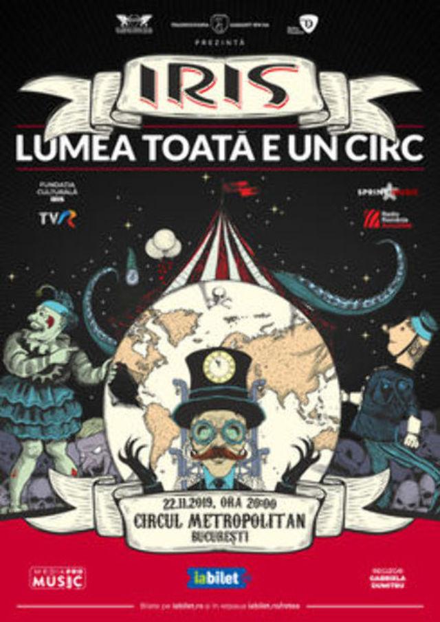 """Concert Iris """"Lumea Toata e un Circ"""""""