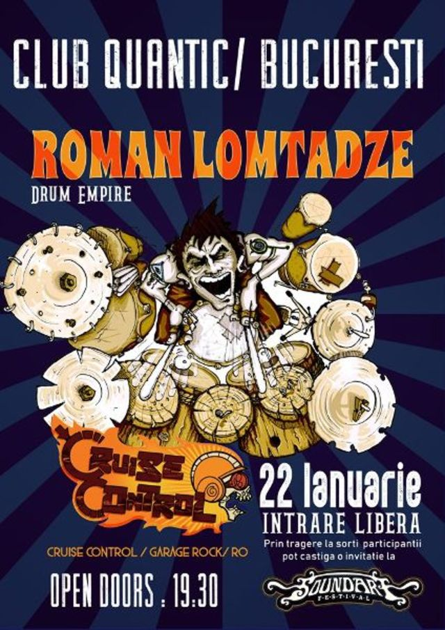 SoundArt si Quantic prezinta Roman Lomtadze Drum Empire si Cruise Control pe 22 ianuarie