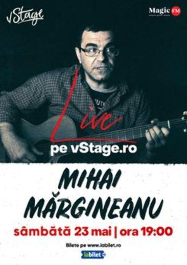Mihai Margineanu Live pe vStage.ro, pe 23 mai