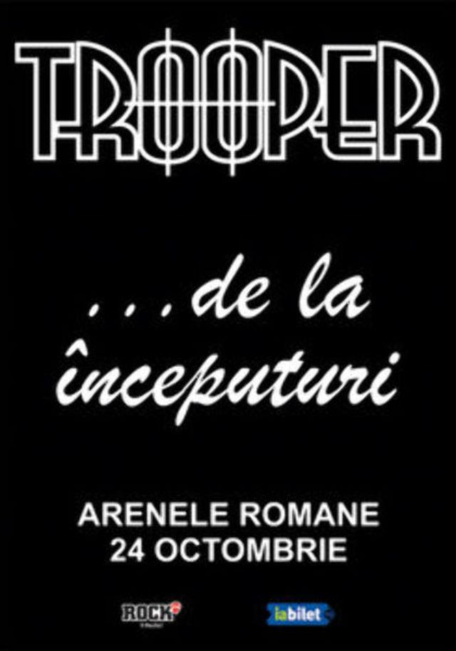 """""""De la inceputuri"""", Concert TROOPER la Arenele Romane"""