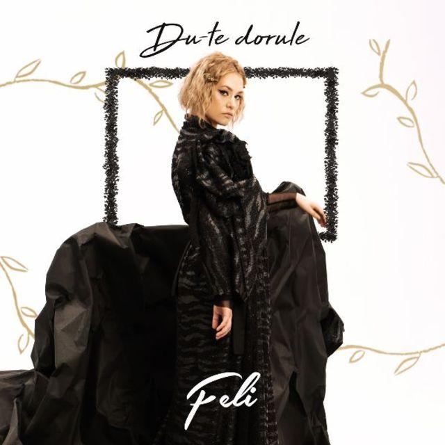 """Feli lanseaza """"Du-te, dorule"""", o piesa despre razbunare si vindecare post-iubire"""