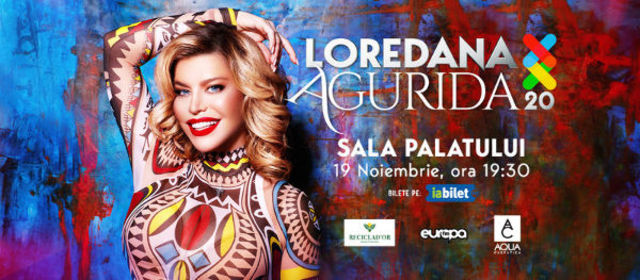 Loredana amana concertul Agurida 20 / XX, de la Sala Palatului, pentru o data ce va fi anuntata ulterior