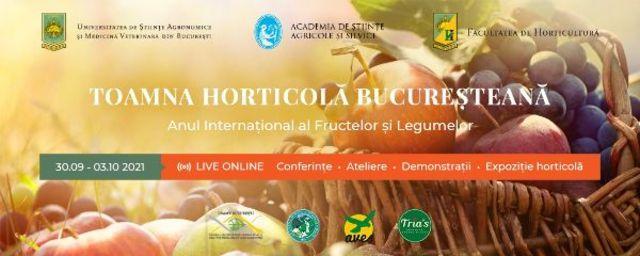 Toamna Horticola Bucuresteana – Ziua Recoltei. Veniti sa gustati peste 150 de soiuri si hibrizi de fructe, struguri si legume obtinute in Romania